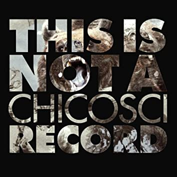 This Is Not A Chicosci Record