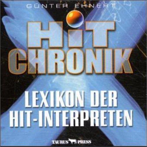 Hit Chronik, 1 CD-ROM Lexikon der Hit-Interpreten aus den deutschen, englischen und amerikanischen Charts. Für Windows 95/98/NT/2000. 5000 Biographien, 13.000 Musiker, 50.000 Charts-Titel
