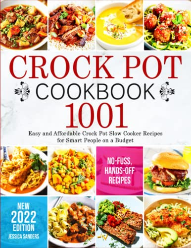 Crock Pot Cookbook: 1001 Easy and Affordable Crock Pot Slow Cooker Recipes for Smart People on a Budget   No-Fuss, Hands-Off Recipes