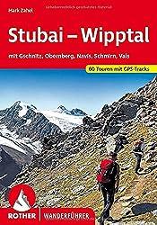 Stubai - Wipptal: mit Gschnitz, Obernberg, Navis, Schmirn, Vals. 60 Touren mit GPS-Tracks (Rother Wanderführer)