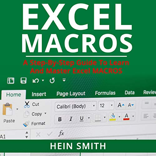 Excel Macros: A Step-by-Step Guide to Learn and Master Excel Macros audiobook cover art