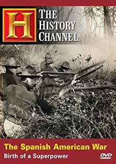 History Channel: The Spanish-American War - Birth of a Superpower