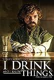 Spiel der Throne 'tyrion - ich trinke und ich weiß Dinge'
