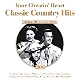 Your Cheatin' Heart: Classic Country Hits