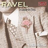 Ravel: Le Langage Des Fleurs [Ann Martin-Davis] [Guild Music: GMCD7825]