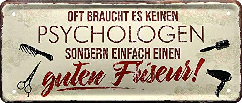 Blechschilder Funny saying: 'Oft braucht es kein Psychologist Hairdresser' decorative metal sign for entrance door gift for birthday or Christmas hairdressing salon barber shop 28 x 12 cm