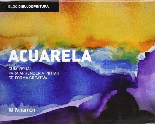 Acuarela: Guía visual para aprender a pintar de forma creativa (Bloc dibujo y pintura)