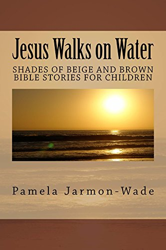 Jesus Walks on Water (SHADES OF BEIGE AND BROWN BIBLE STORIES FOR CHILDREN) (English Edition)