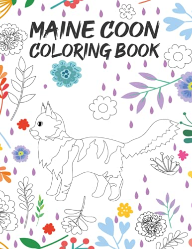 Maine Coon Coloring Book for Adults: A Cute Adult Coloring Books for Maine Coon Owner, Maine Coon Book for Adults and Teens, Funny Maine Coon Coloring ... relieving, Mandalas, Flowers, Patterns