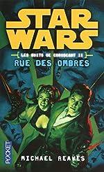 Star Wars Les Nuits De Coruscant Tome 2 - Rue Des Ombres de Michael REAVES