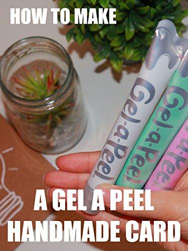 How to Make a Gel a Peel Handmade Card