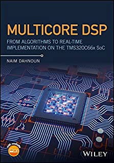 Multicore DSP: From Algorithms to Real-time Implementation on the TMS320C66x SoC