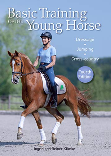 Basic Training of the Young Horse: Dressage, Jumping, Cross-country (English Edition)