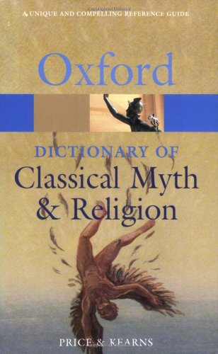 The Oxford Dictionary Of Classical Myth And Religion (Oxford Paperback Reference)