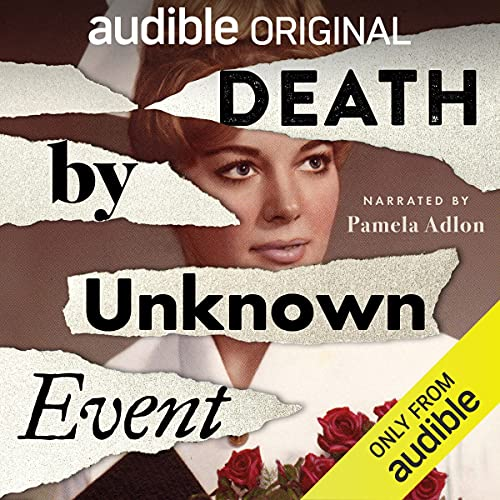Death by Unknown Event Podcast with Pamela Adlon cover art