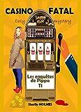 CASINO FATAL: roman policier, cosy mystery, détente, suspense, humour (les enquêtes de Pippa t. 1)