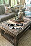 Pallet Craft Notebook: Notebook|Journal| Diary/ Lined - Size 6x9 Inches 100 Pages