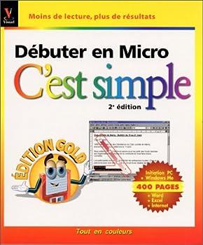 Paperback Débuter en micro, c'est simple [French] Book