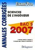 Sciences de l'ingénieur Bac S: Annales corrigées