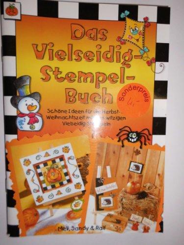 Das Vielseidig-Stempel-Buch: Schöne Ideen für die Herbst- & Weihnachtszeit mit den witzigen Vielseidig-Stempeln