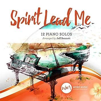 Spirit Lead Me (12 Piano Solos)