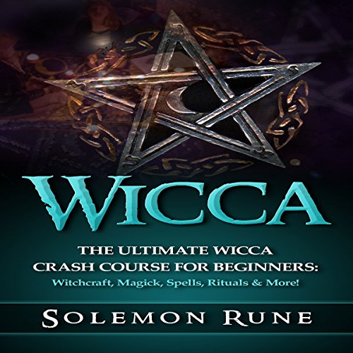 Wicca: The Ultimate Wicca Crash Course for Beginners audiobook cover art