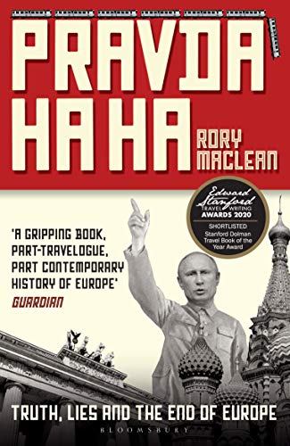 Pravda Ha Ha: True Travels to the End of Europe (English Edition)
