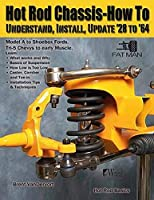 Hot Rod Chassis - How To: Understand, Install, and Update '28-'64