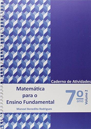 Matemática Para Ensino Fundamental. Caderno de Atividades 7º Ano - Volume 2