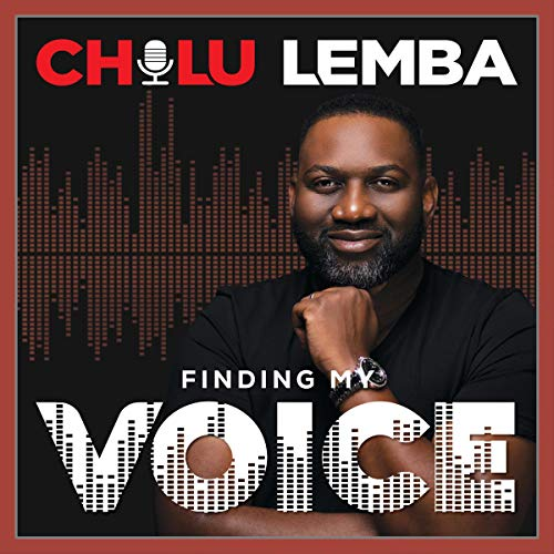 Finding My Voice Audiobook By Chilu Lemba cover art