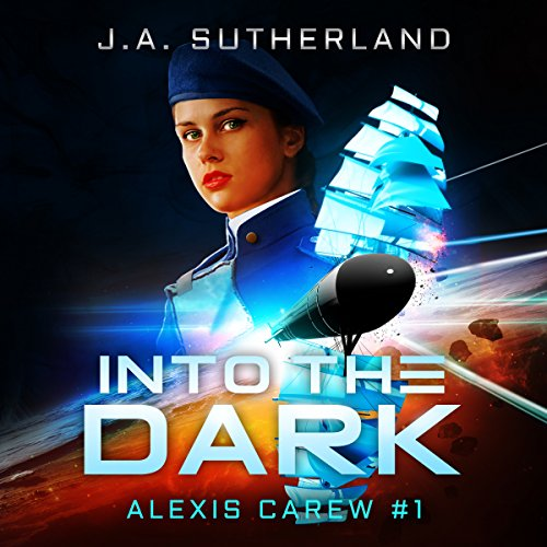 Into the Dark     Alexis Carew, Book 1              By:                                                                                                                                 J.A. Sutherland                               Narrated by:                                                                                                                                 Elizabeth Klett                      Length: 9 hrs and 25 mins     44 ratings     Overall 4.5