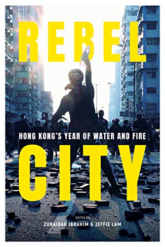 Rebel City:Hong Kong's Year of Water and Fire