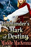 Highlander's Mark of Destiny: A Steamy Scottish Historical Romance Novel (English Edition)