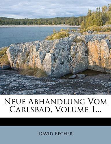 Neue Abhandlung Vom Carlsbad, Volume 1...