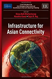 Infrastructure for Asian Connectivity (ADBI series on Asian Economic Integration and Cooperation)