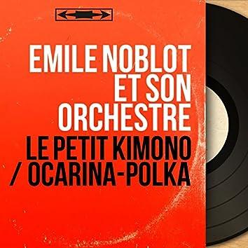 Le petit kimono / Ocarina-polka (Mono Version)