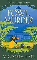Fowl Murder (A Kenya Kanga Mystery)