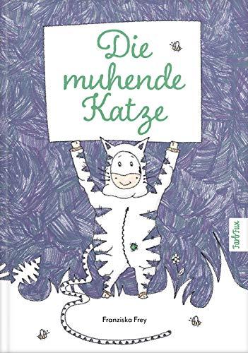 Die muhende Katze - Ein wunderschönes Kinderbuch, das Kindern Mut macht nicht gleich traurig zu sein oder sofort aufzugeben!