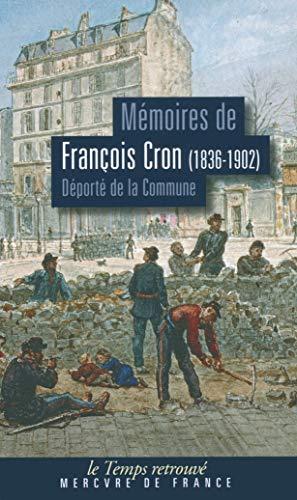 Mémoires (1836-1902): Déporté de la Commune