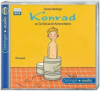 Konrad: oder Das Kind aus der Konservenbüchse: Hörspiel