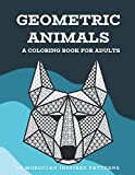 Geometric Animals: A Coloring Book for Adults: In Moroccan Inspired Patterns