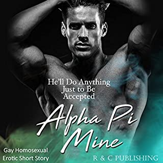 Alpha Pi Mine: He'll Do Anything Just to Be Accepted cover art