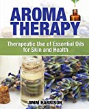Aromatherapy: Therapeutic Use of Essential Oils for Skin and Health