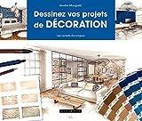 Dessinez vos projets de décoration - Les carnets de croquis