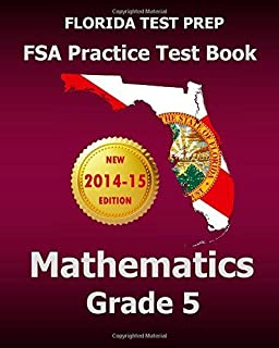 FLORIDA TEST PREP FSA Practice Test Book Mathematics Grade 5: Includes Two Full-Length Practice Tests by Test Master Press Florida (2014-09-29) Paperback