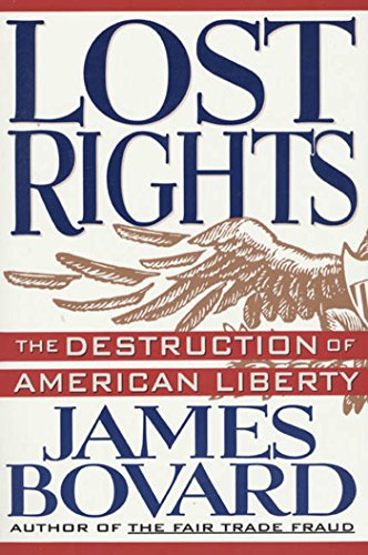 Lost Rights: The Destruction of American Liberty (English Edition)
