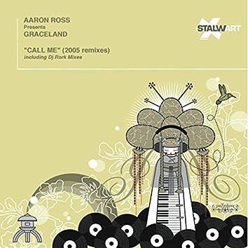 Call Me (Aaron Ross Presents Graceland) [Dj Rork & Aaron Ross Remixes]