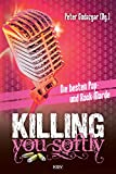 Killing You Softly: Die besten Pop- und Rock-Morde (KBV-Krimi)