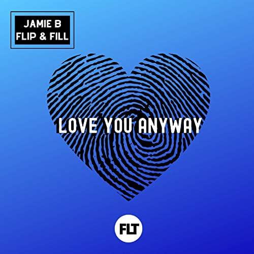 Jamie B & Flip & Fill