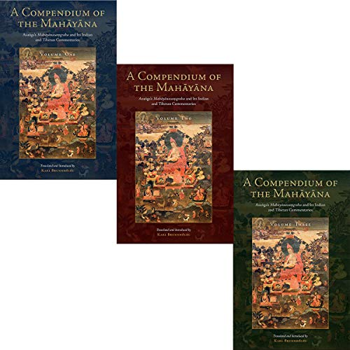 A Compendium of the Mahayana: Asanga's Mahayanasamgraha and Its Indian and Tibetan Commentaries (Tsadra)